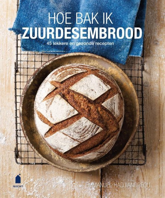Boek cover Hoe bak ik zuurdesembrood van Emmanuel Hadjiandreou (Hardcover)