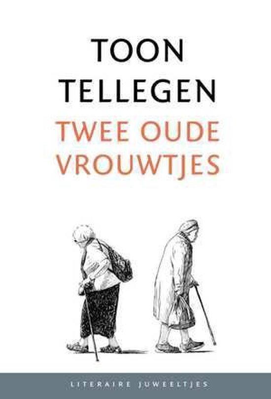 Twee oude vrouwtjes - Toon Tellegen |