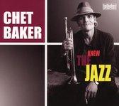 Chet Baker - Knew The Jazz