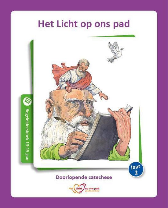 Het Licht op ons pad Jaar 2 13-15 jaar Begeleidersboek - Willien van Wieringen | Fthsonline.com