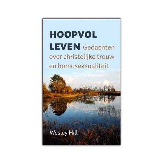 Hoopvol leven - Wesley Hill   Fthsonline.com