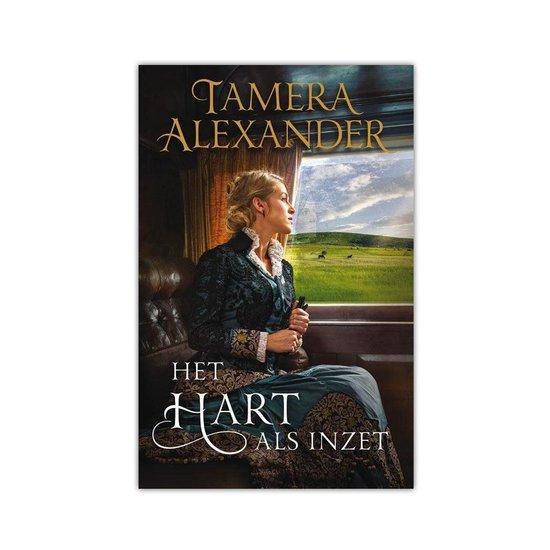 Het hart als inzet - Tamera Alexander |