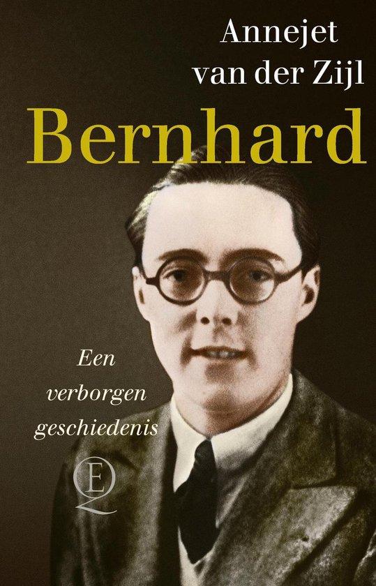 Bernhard - Annejet van der Zijl |