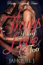 Thugs Need Love Too
