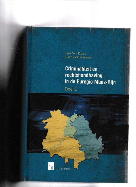 Criminaliteit en rechtshandhaving in de euregio maas-rijn. deel 2 - Dirk van Daele |