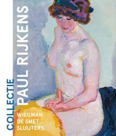 Collectie Paul Rijkens: Wiegman, De Smet, Sluijters
