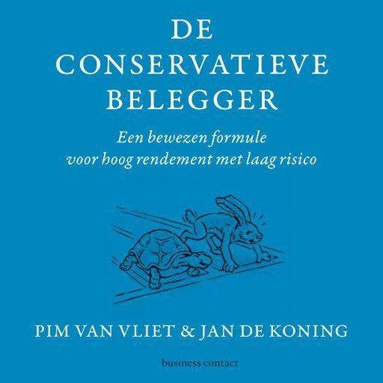 De conservatieve belegger - Pim van Vliet |