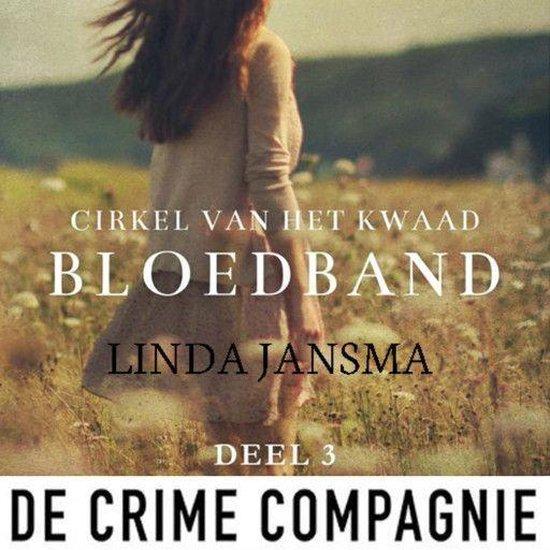 Cirkel van het kwaad 3 - Bloedband - Linda Jansma |