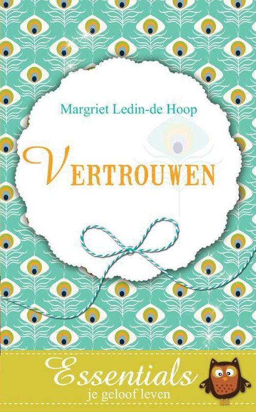 Essentials je geloof leven 6 - Vertrouwen - Margriet Ledin - de Hoop |