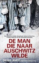 Boek cover De man die naar Auschwitz wilde van Denis Avey