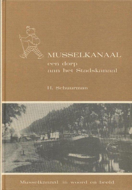 Musselkanaal dorp aan het stadskanaal - H. Schuurman |