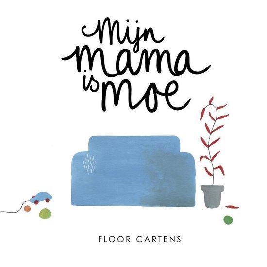 Mijn mama is moe - Floor Cartens | Readingchampions.org.uk