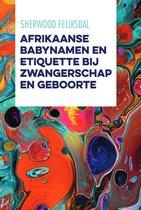 Afrikaanse babynamen en etiquette bij zwangerschap en geboorte