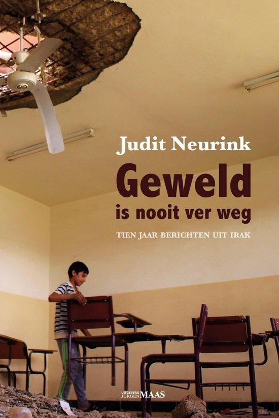 Geweld is nooit ver weg - Judit Neurink  