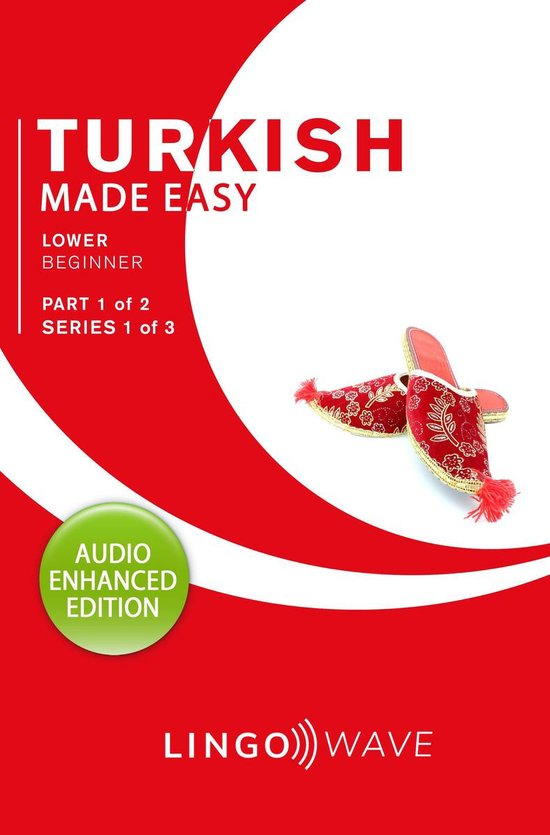 Turkish Made Easy - Lower Beginner - Part 1 of 2 - Series 1 of 3
