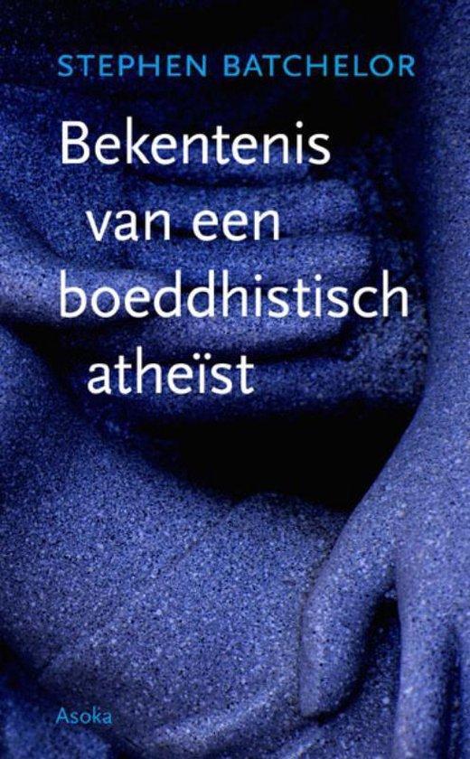 Bekentenis van een boeddhistisch atheïst - Stephen Batchelor |