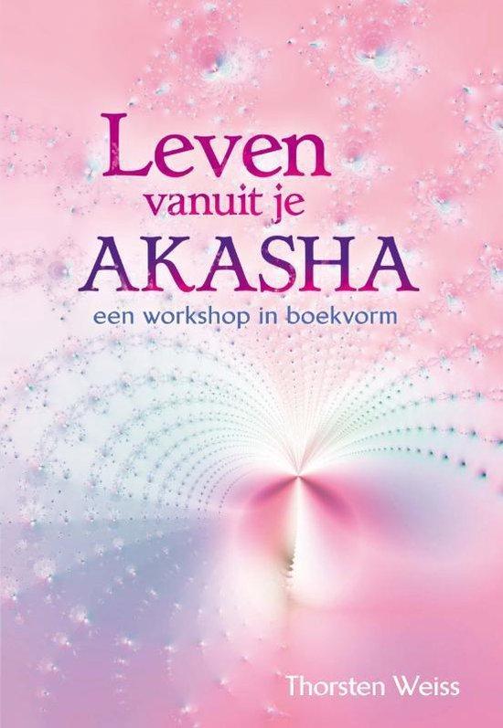 Leven vanuit je Akasha - Thorsten Weiss pdf epub