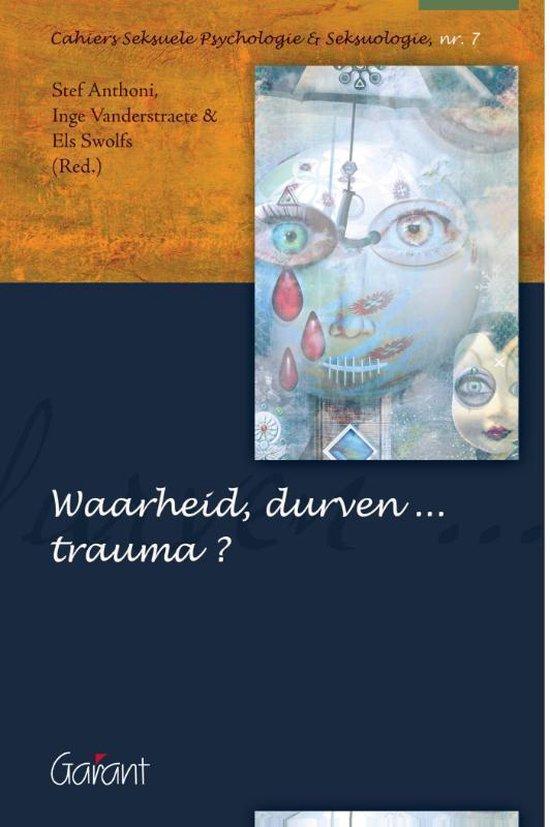 Cahiers Seksuele Psychologie & Seksuologie 7 - Waarheid, durven... trauma - S. Anthoni   Fthsonline.com