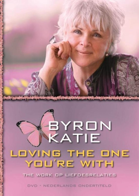 Loving the one you're with - Byron Katie |