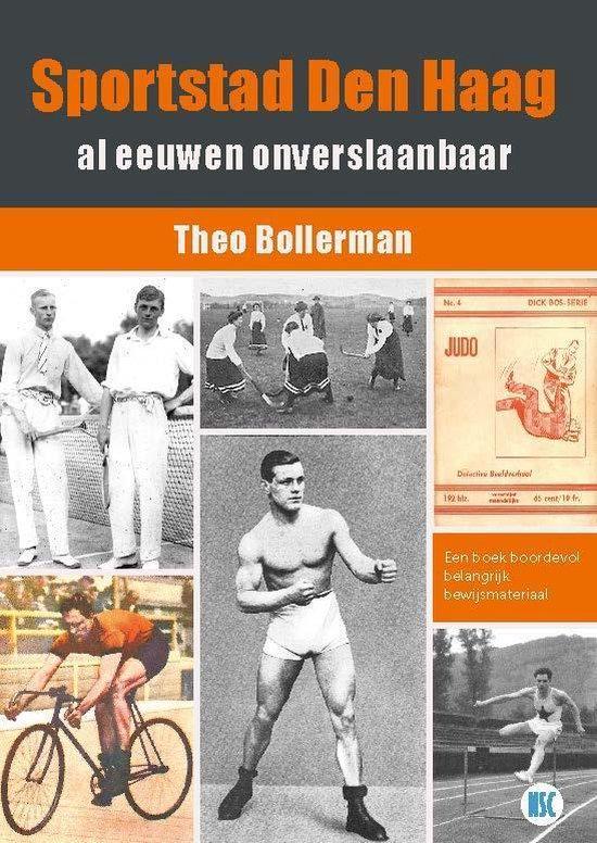 Sportstad Den Haag al eeuwen onverslaanbaar - Theo Bollerman   Fthsonline.com