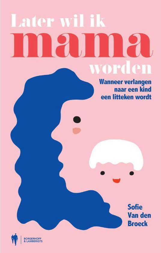 Later wil ik mama worden - Sofie van den Broeck | Fthsonline.com