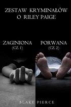 Zestaw kryminałow o Riley Paige: Zaginiona (Cz. 1) i Porwana (Cz. 2)