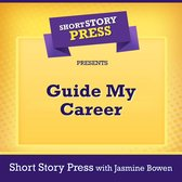 Short Story Press Presents Guide My Career