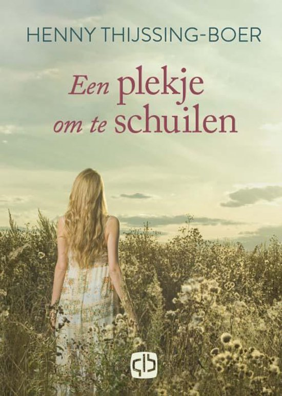 Een plekje om te schuilen - Henny Thijssing-Boer pdf epub