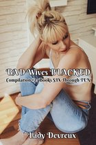 Bad Wives Blacked, Compilation #2 (Books Six Through Ten)
