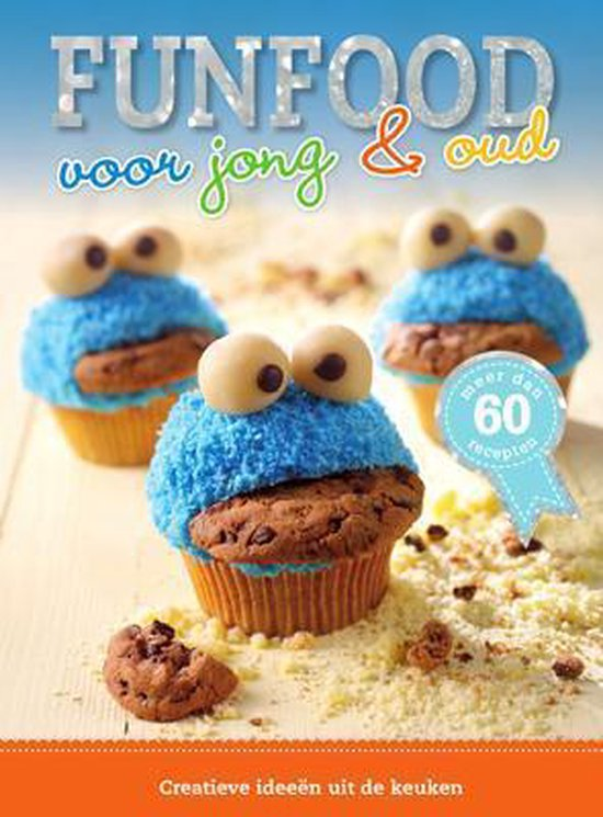 Kookboek Funfood voor Jong en Oud - Creative Ideeen uit de Keuken - 60 Recepten - Muffins -21,5 x 28,5 x 1,5 cm - Nina Engels pdf epub