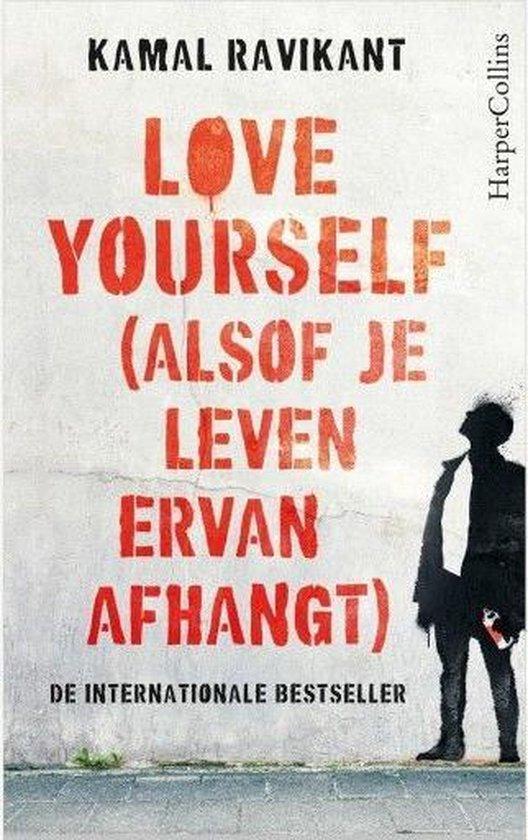 Love yourself (alsof je leven ervan afhangt) - Kamal Ravikant   Readingchampions.org.uk