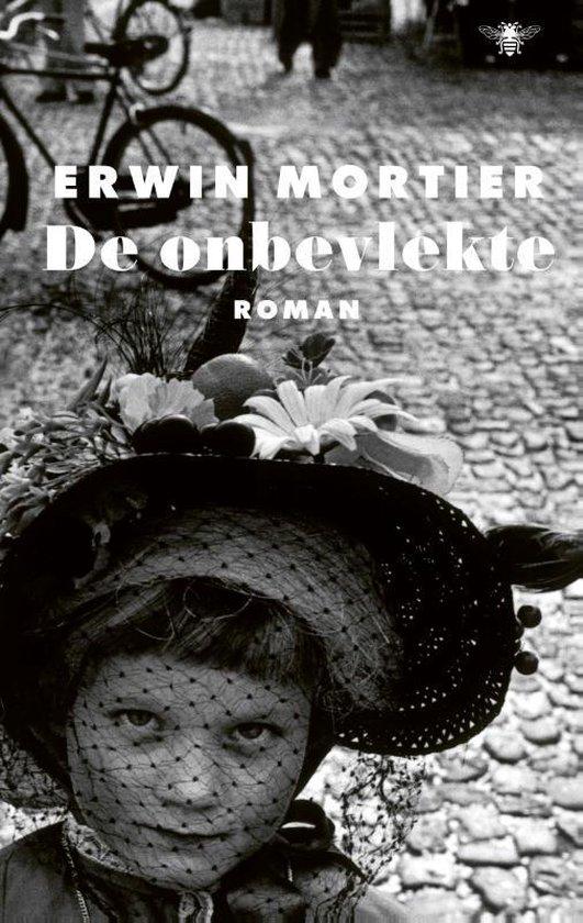 De onbevlekte - Erwin Mortier | Fthsonline.com