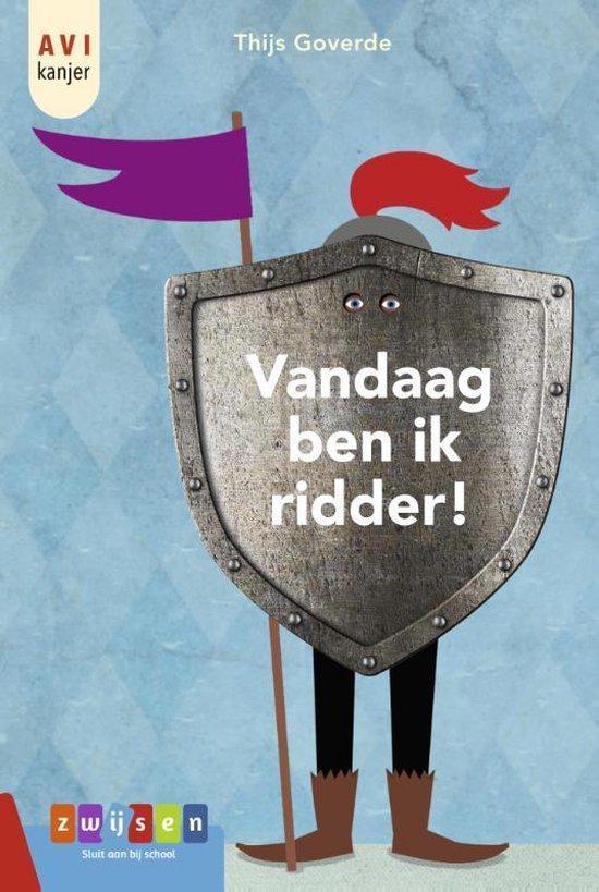 AVI kanjers - Vandaag ben ik ridder! - Thijs Goverde |