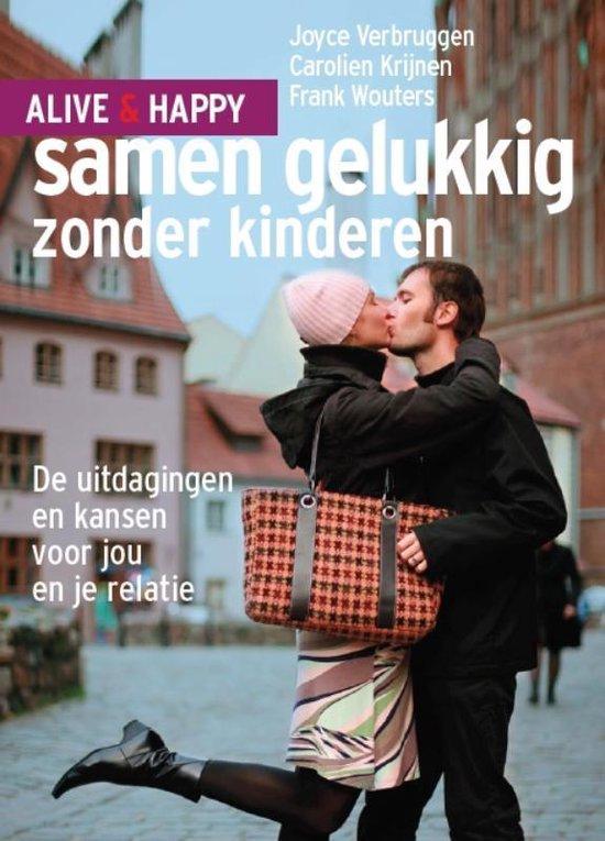Alive and happy - Samen gelukkig zonder kinderen - Carolien Krijnen | Fthsonline.com