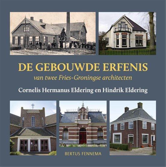 De gebouwde erfenis van twee Fries-Groningse architecten - Bertus Fennema | Fthsonline.com