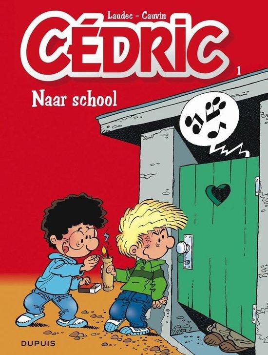 Cedric 01. naar school - Raoul Cauvin |