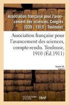 Association francaise pour l'avancement des sciences, compte-rendu. Toulouse, 1910
