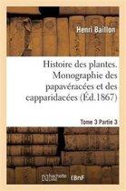 Histoire des plantes. Tome 3, Partie 3, Monographie des papaveracees et des capparidacees