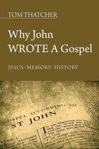 Boek cover Why John Wrote a Gospel van Tom Thatcher
