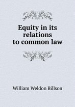 Equity in Its Relations to Common Law