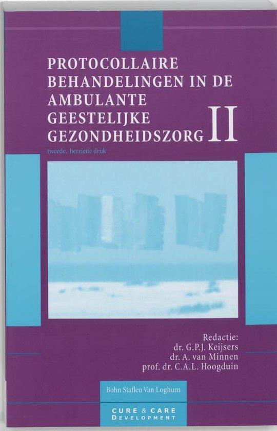 Protocollaire Behandelingen In De Ambulante Geestelijke Gezondheidszorg / II - Keijsers  