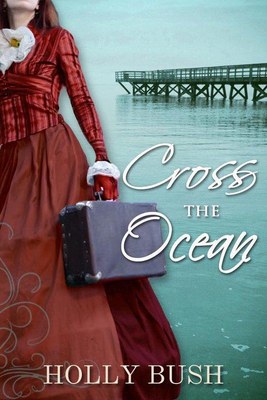 Boek cover Cross the Ocean van Holly Bush (Onbekend)