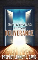 Participating in Your Deliverance