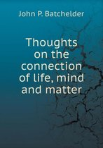 Thoughts on the Connection of Life, Mind and Matter