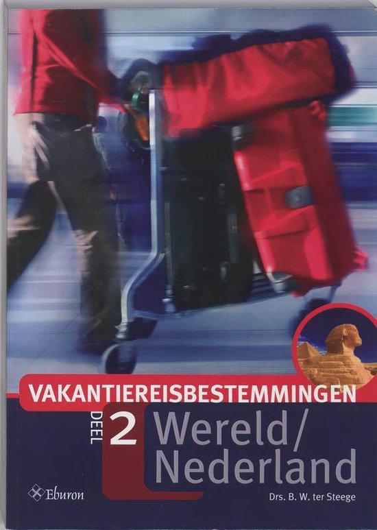 Cover van het boek 'Vakantiereisbestemmingen / 2: Wereld + Nederland / druk 1'