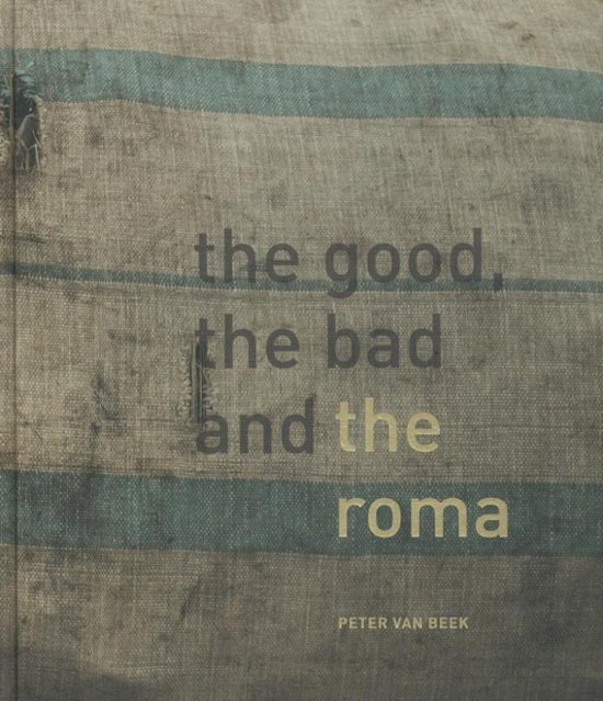 Boek cover The good, the bad and the Roma van Peter van Beek