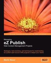 Managing eZ Publish Web Content Management Projects
