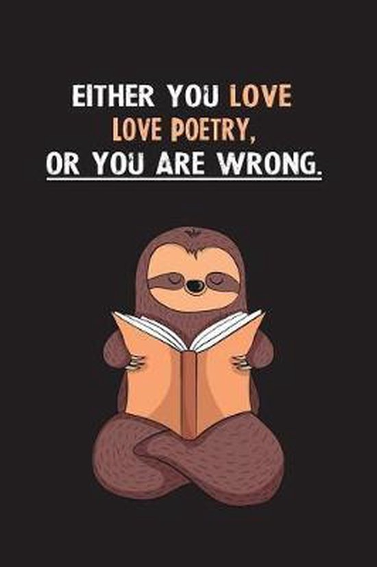 Either You Love Love Poetry, Or You Are Wrong.