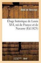 Eloge historique de Louis XVI, roi de France et de Navarre