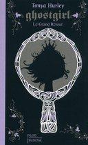 Ghostgirl, tome 2 : Le grand retour